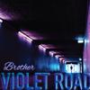Violet Road - Brother artwork