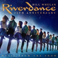 Riverdance 25th Anniversary: Music From the Show by Bill Whelan on Apple Music