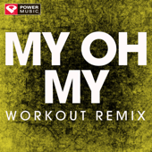 My Oh My (Extended Workout Remix)