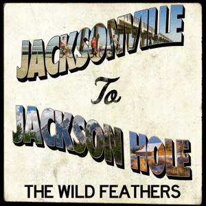 The Wild Feathers - Jacksonville to Jackson Hole - Line Dance Music