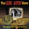 The Gene Autry Show The Complete 1950 s Television Recordings