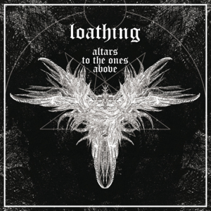 Loathing - Altars to the Ones Above