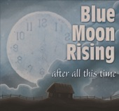 Blue Moon Rising - Stand By Me