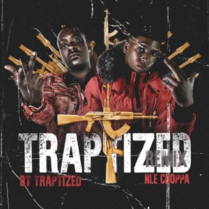 BT TRAPTIZED & NLE Choppa - Traptized (Remix)