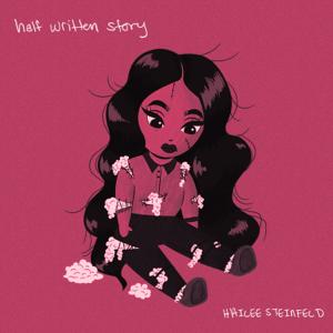 Hailee Steinfeld - Half Written Story - EP
