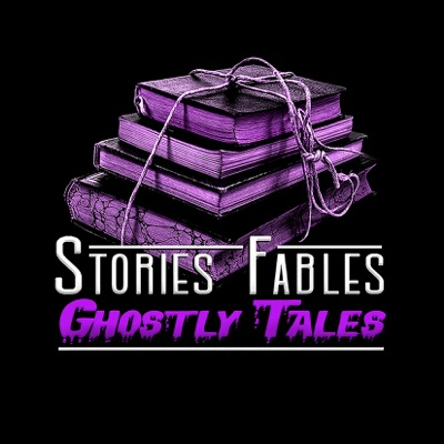 Stories Fables Ghostly Tales Podcast   Podbay