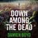 Damien Boyd - Down Among the Dead: DI Nick Dixon Crime, Book 10 (Unabridged)