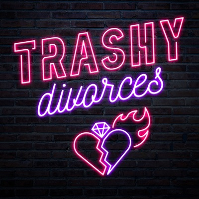 Trashy Divorces