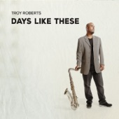 Troy Roberts - Why Was I Born