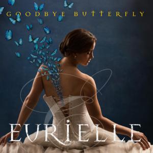 Eurielle - Goodbye Butterfly