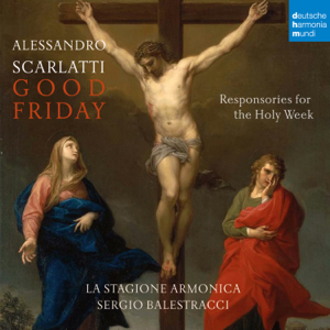 La Stagione Armonica - A. Scarlatti: Responsories for the Holy Week: Good Friday