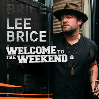 Welcome to the Weekend - Single - Lee Brice