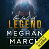 Meghan March - The Fall of Legend: Legend Trilogy, Book 1 (Unabridged)  artwork