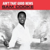 Sam Cooke - (Ain't That) Good News