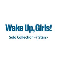 Wake Up, Girls! - Wake Up, Girls!Solo Collection -7 Stars- artwork