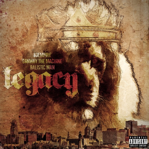 Legacy (feat. Conway The Machine & Balistic Man) - Single
