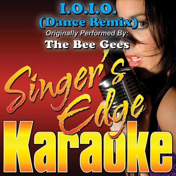 I.O.I.O. (Dance Remix) [Originally Performed By the Bee Gees] [Karaoke Version] - Single