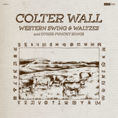 Cowpoke  Colter Wall - Colter Wall