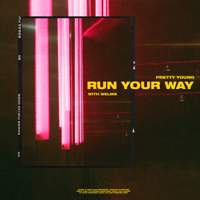 PRETTY YOUNG & Welms - Run Your Way artwork
