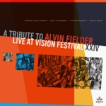 "Edward ""Kidd"" Jordan, Joel Futterman, William Parker, Hamid Drake - A Tribute To Alvin Fielder (Live At Vision Festival XXIV)"
