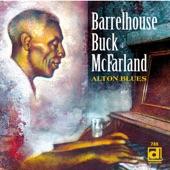 Barrelhouse Buck McFarland - Barrelhouse Buck