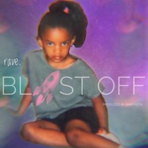 Rave. - Blast Off
