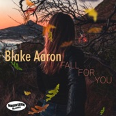 Blake Aaron - Fall For You
