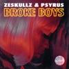 ZeSKULLZ & PSYRUS - Broke Boys