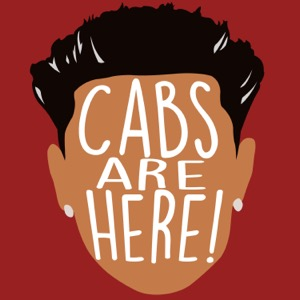 Cabs Are Here! Podcast
