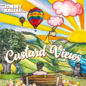 Jimmy Balito - Custard Views