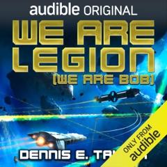 We Are Legion (We Are Bob): Bobiverse, Book 1 (Unabridged)