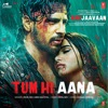 Tum Hi Aana From Marjaavaan Single