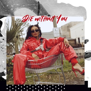 Die Without You - Single