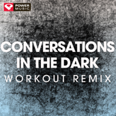 Conversations in the Dark (Workout Extended Remix)
