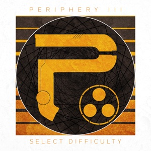 Periphery III: Select Difficulty Mp3 Download