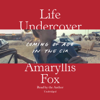 Amaryllis Fox - Life Undercover: Coming of Age in the CIA (Unabridged)  artwork