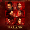 Kalank (Original Motion Picture Soundtrack)