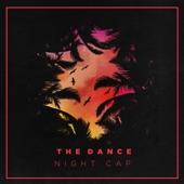 Night Cap - The Dance