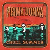 Prima Donna - Cruel Summer