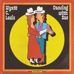 Wyatt C. Louis - Dancing with Sue