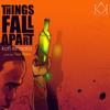 Kofi Kinaata - Things Fall Apart artwork