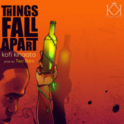 Things Fall Apart - Kofi Kinaata - Kofi Kinaata