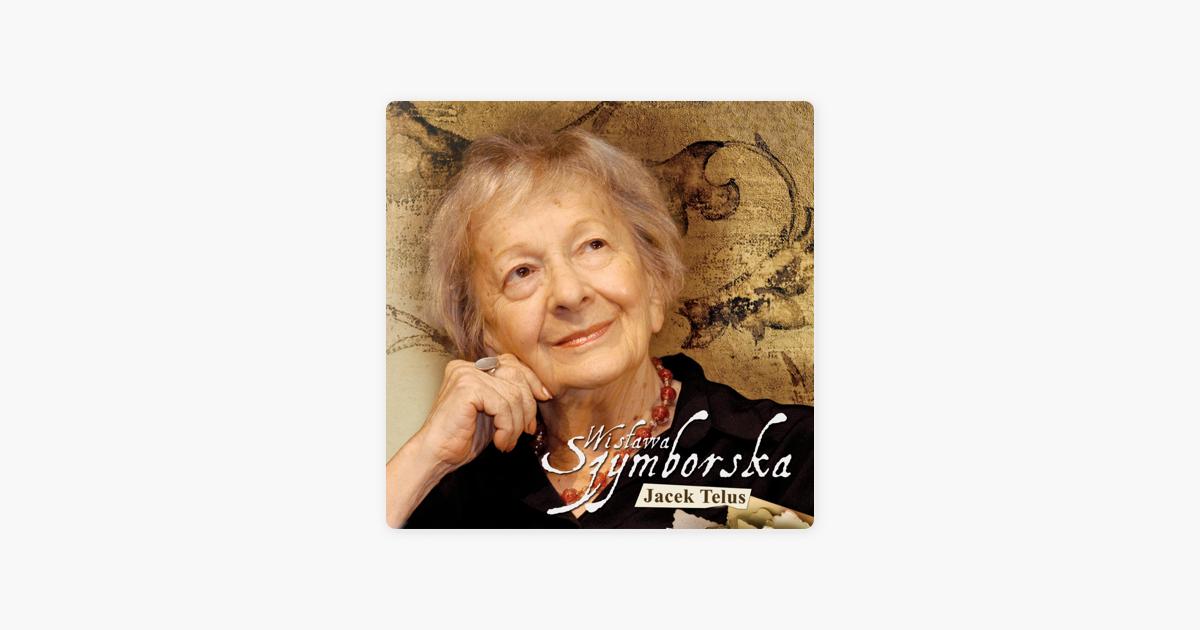 Wisława Szymborska Wiersze By Jacek Telus