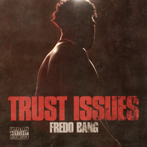 Fredo Bang - Trust Issues