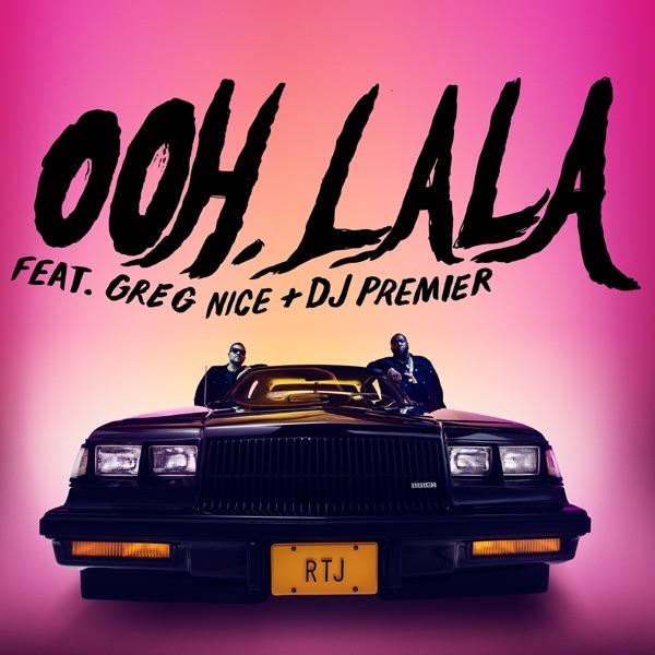 Run The Jewels - Ooh LA LA (feat. Greg Nice & DJ Premier)