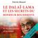 Le dalaï-lama et les secrets du bonheur bouddhiste: Votre guide vers la vie plus sereine et heureuse - Patrick Ménard
