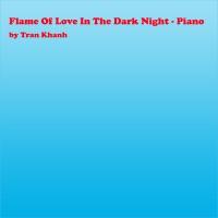 Tran Khanh - Flame of Love in the Dark Night - Piano - Single