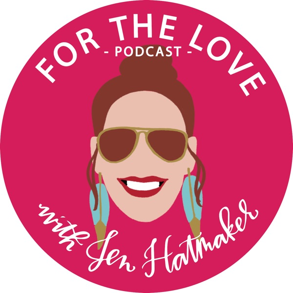 For The Love With Jen Hatmaker Podcast