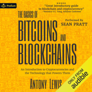 The Basics of Bitcoins and Blockchains: An Introduction to Cryptocurrencies and the Technology That Powers Them (Unabridged)