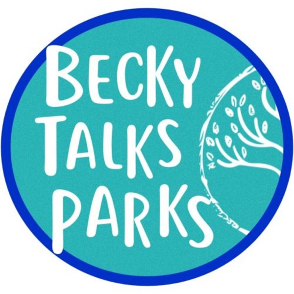 Becky Talks Parks: Parks & Recreation Podcast for Passionate Professionals